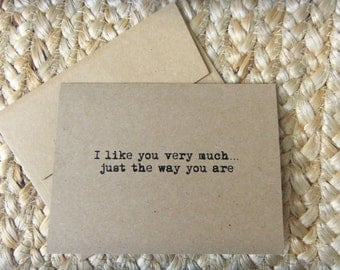 I Like You Just the Way You Are/Typewriter Print/Recycled 4 x 5 Kraft Card Anniversary/Love/Friendship/Valentines/Birthday