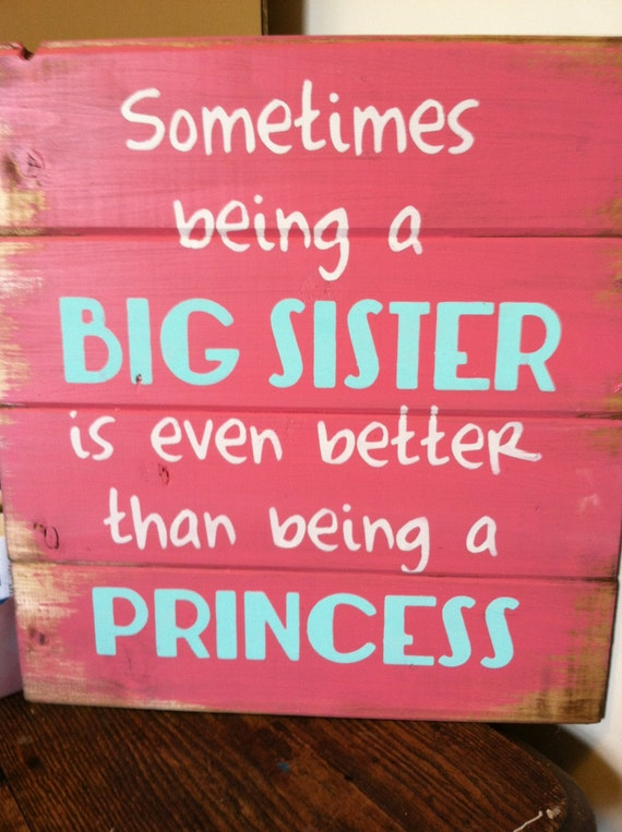 Big Sister Quotes From Little Sister Sometimes being a big ...