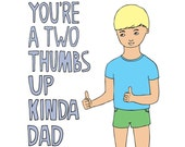 Father's Day Card - You're A Two Thumbs Up Kinda Dad - BOY VERSION