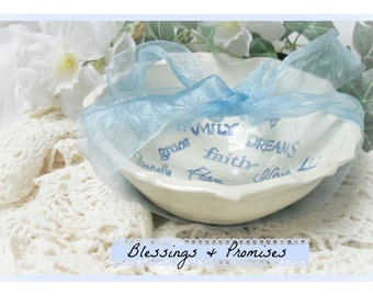 A Custom Stoneware  Bowl Full of Words, Names, Blessings and Promises