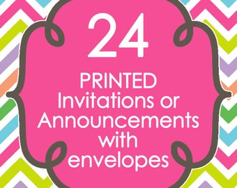 24 Printed Invitations or Announcements with envelopes - Design of your choice from ANY in my shop