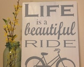 "Life is a Beautiful Ride - Hand Painted Wood Sign - 11""x15"""