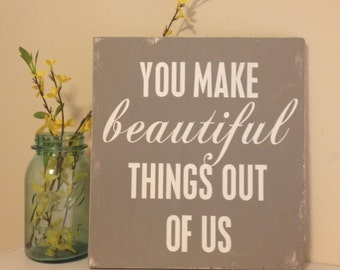 "You Make Beautiful Things - Hand Painted Wood Sign - 11""x12"""