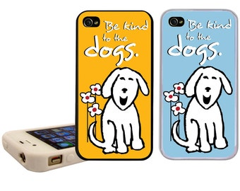 Dog iPhone Case for iphone 6, 5, 5c, 4 and 4s Be Kind to the Dogs