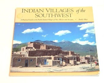 Indian Villages Of The Southwest By Buddy Mays Vintage Book