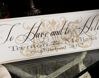 To Have and  to Hold  -  Vintage Shabby Chic Style Personalized Wedding Sign