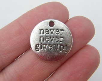BULK 30 Never Never Give Up charms antique silver tone M316