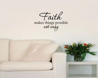 Vinyl Wall words quotes and sayings #0293 Faith makes all things possible not easy