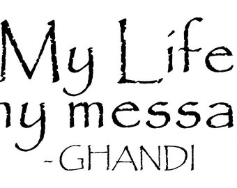 My Life is my message Ghandi Vinyl Wall Decal