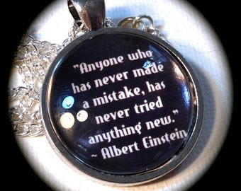 NEVER Made a MISTAKE...Never Tried Anything NEW .  Glass Pendant Necklace . Albert Einstein Quote . GirlGameGeek