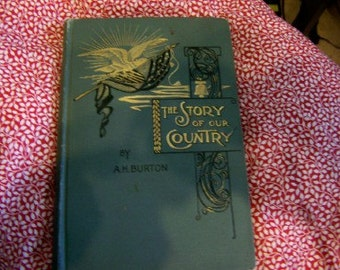 1896 The Story of our Country. vintage book