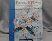 Fantasies & Flowers Origami in Fabric for Quilters by Kumiko Sudo