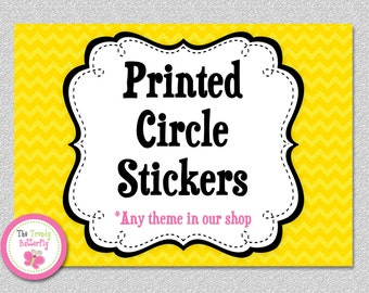 Printed circle STICKERS 2 OR 3 INCH, Set of 12 , Any Party Theme