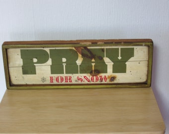 Vintage wood plank of Pray For Snow
