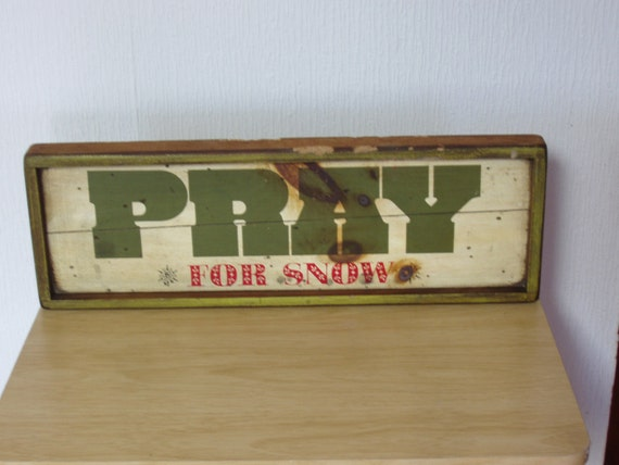 Vintage wood plank of Pray For Snow five percent off from 105.00