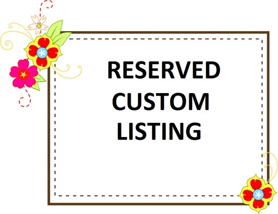 Custom Reserved Listing for Heather