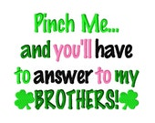 Digitizing Dolls Pinch me and youll have to answer to my Brothers Embroidery Design 4x4 5x7 6x10 St Patrick's Day INSTANT DOWNLOAD