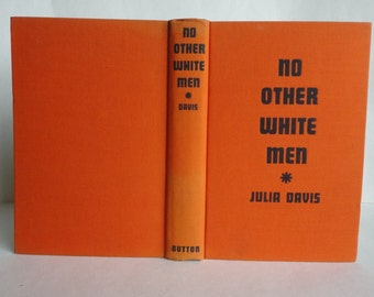 1938 No Other White Men by Julia Davis Vintage Book Lewis & Clark Expedition Hard Cover Illustrated Maps Caroline Gray American West History