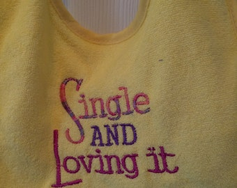Fun bibs for baby to make a statement and keep him/her clean at the same time, fun bib quote for all to enjoy