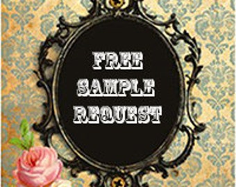 SAMPLE REQUEST: if you need samples of items before making a large purchase