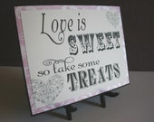 Candy Bar Buffet Wedding Sign - Love is Sweet in Pink, Black and White - Candy Reception Sign - Custom Wedding Favor Signage - Take a Treat