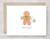 Funny Holiday Card - Oh Snap, Broken Gingerbread Man - Bah Humbug - Christmas Card, Recycled Card