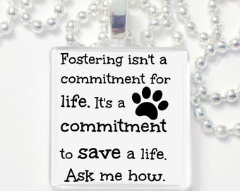 Fostering isn't a lifetime commitment glass tile pendant