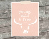 Young Wild and Free Poster Typography Print - Peach Blush Pink Print Geometric Pattern Bull Skull Tribal Inspirational Typographic Print