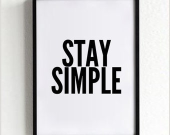 Motivational Wall Decor, Typography Print, Inspirational Quote, Black and White Prints, Scandinavian Art, Stay Simple