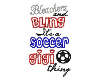 7x12 - 1 Size ONLY - Bleachers and BLing Its a SOCCER Gigi thing - Applique - Machine Embroidery Design