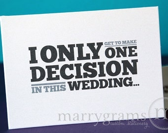 I Only Get to Make One Decision in this Wedding - Be My Groomsman Card, Best Man, Usher, Ring Bearer, Wedding Party - Ask Cards (Set of 7)