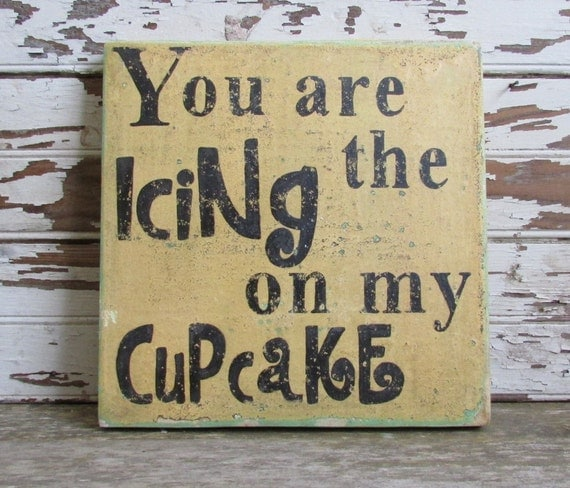 READY TO SHIP You are the Icing on my Cupcake, Orange Distressed Wooden Handpainted Square Sign Art