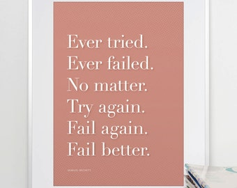 Ever tried. Ever failed... Fail Better. Samuel Beckett Quote Print. Minimalist Art. Wall Decor. Inspirational Quote. offizina.
