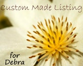 Custom listing for Debra