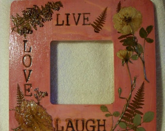 Rose Colored Picture Frame / Live Love Laugh / flowers