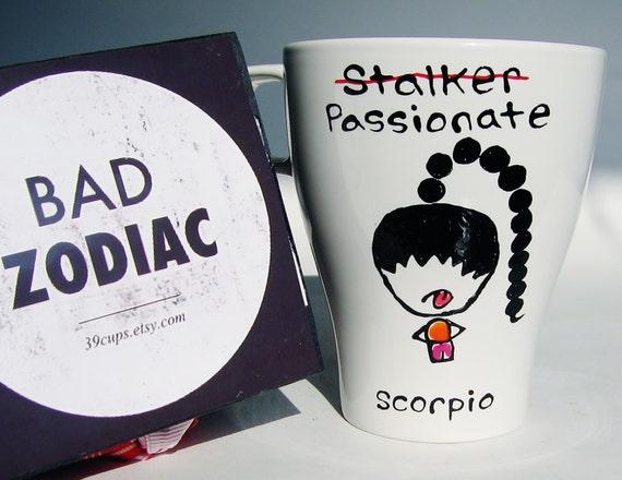 Funny Mug, Scorpio Zodiac Mug, Geekery, Novelty, Friendship, Coworker, Rude, Cuppa, Stalker