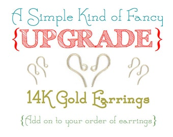 Upgrade to 14kt Gold Filled - Add on to any Dangle Earring Purchase