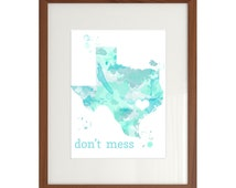 Don't Mess With Texas - 8x10 CUSTOM Watercolor State Art Print