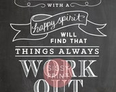 Those who move forward with a happy spirit, will find that things always work out