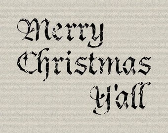 Merry Christmas Yall Y'all Holiday Decor Wall Decor Art Printable Digital Download for Iron on Transfer to Fabric Pillows Tea Towels DT493