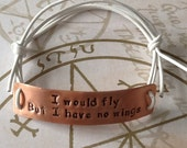 Supernatural Inspired Hand Stamped Bracelet 'I would fly, but I have no wings'