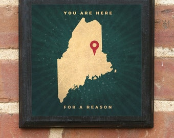 """Maine ME """"You Are Here For A Reason"""" Wall Art Sign Plaque Gift Present Home Decor Personalized Color Custom Location Portland Bath Classic"""
