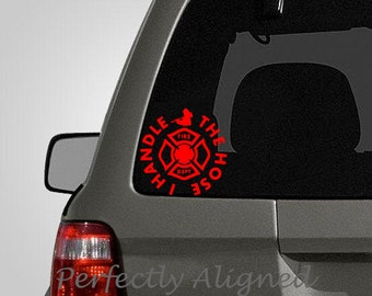 """Firefighter """"I Handle the Hose"""" Vinyl Car Decal - medical decal - rescue decal - EMS decal -"""