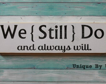 Wedding Vow Renewal Family We Still Do and Always Will Sign Photo Prop Hand Painted