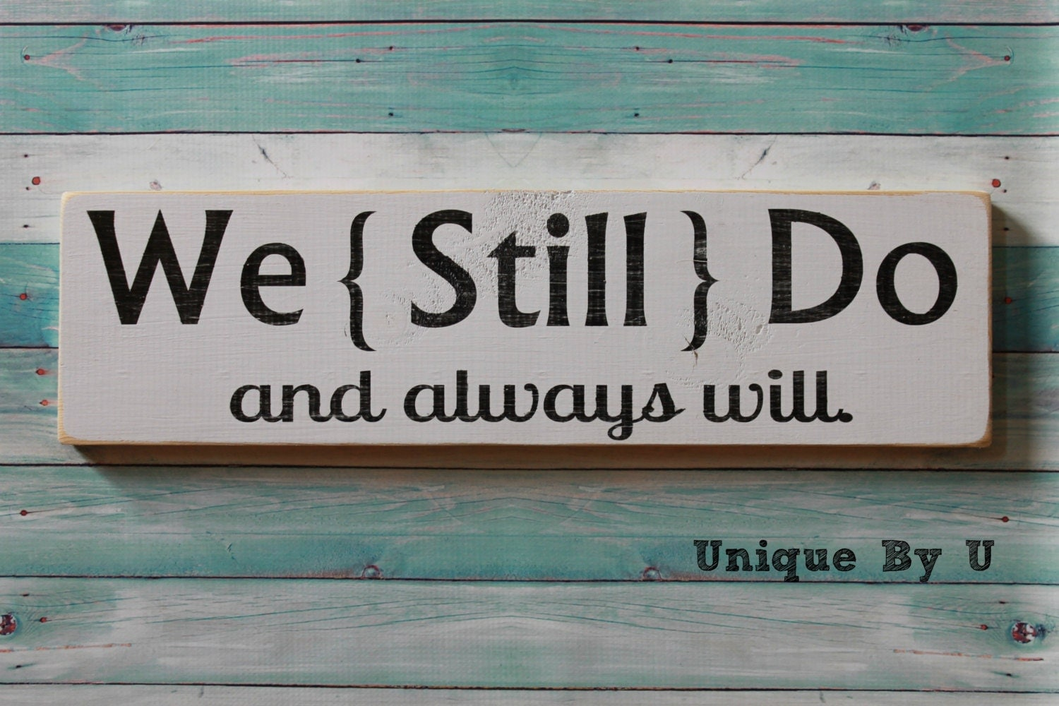 Handpainted Wedding Vow Renewal Family Sign We Still Do And