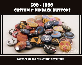 500-1000 Custom One Inch Pinback Buttons