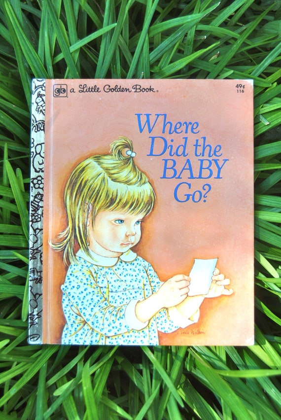 Where Did The Baby Go / The Sweetest Little Golden Book by Sheila Hayes illustrated by Eloise Wilkin