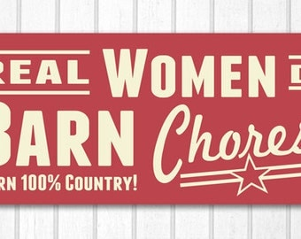 Real Women Do Barn Chores Wood Sign
