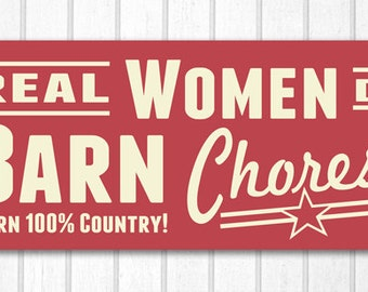 Real Women Do Barn Chores Wood Sign