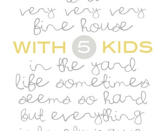 Our House White - 5 kids - Digital Download - Printable